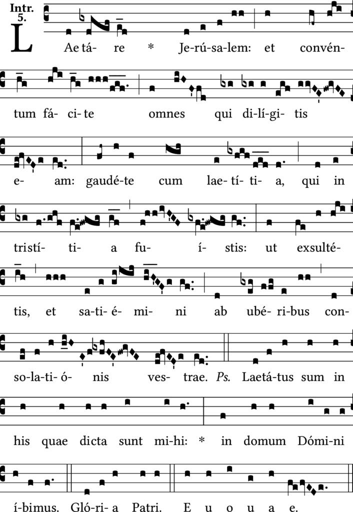 Lætare Jerusalem: et conventum facite omnes qui diligitis eam: gaudete cum lætitia, qui in tristitia fuistis: ut exsultetis, et satiemini ab uberibus consolationis vestræ.